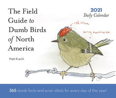 2021 Daily Calendar: Dumb Birds of North America by Matt Kracht