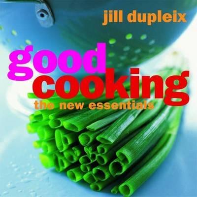 Good Cooking by Jill Dupleix