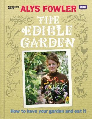 The Edible Garden by Alys Fowler