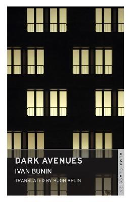 Dark Avenues by Ivan Bunin