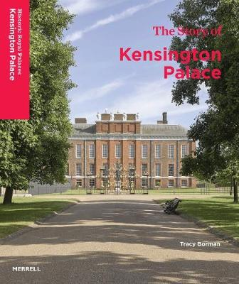 The Story of Kensington Palace by