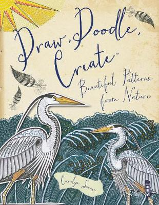 Draw, Doodle, Create by Carolyn Scrace