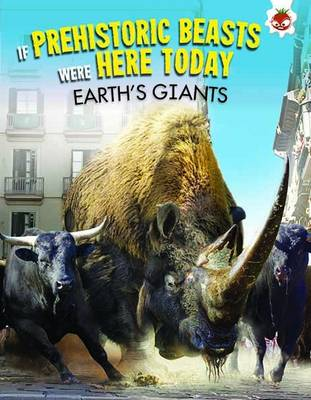 If Prehistoric Beasts Were Here Today - Earth's Giants by Matthew Rake