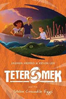Teter Mek and the Stolen Crocodile Eggs by Jasmin Herro