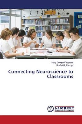 Connecting Neuroscience to Classrooms by George Varghese
