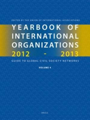 Yearbook of International Organizations 2012-2013 (Volume 4) by Union of International Associations