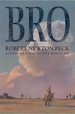 Bro by Robert Newton Peck