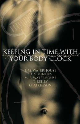 Keeping in Time With Your Body Clock by M. Waterhouse