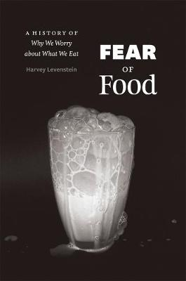 Fear of Food by Harvey Levenstein