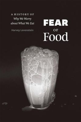 Fear of Food by Harvey Levenstein