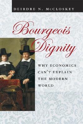 Bourgeois Dignity by Deirdre N. McCloskey