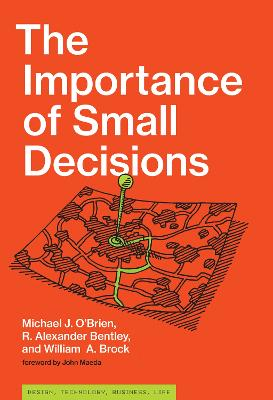 The Importance of Small Decisions by Michael J. O'Brien