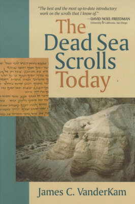 The The Dead Sea Scrolls Today by James C. VanderKam