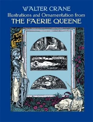 Illustrations and Ornamentation from the Faerie Queene by Walter Crane