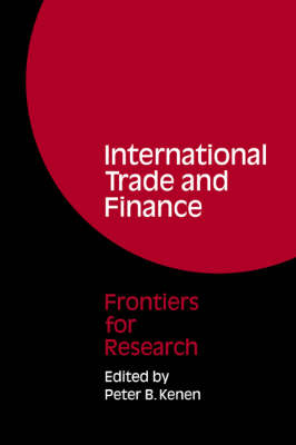 International Trade and Finance by Peter B. Kenen