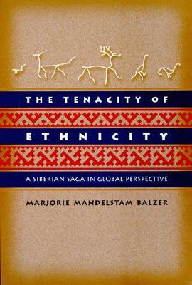 The Tenacity of Ethnicity by Marjorie Mandelstam Balzer