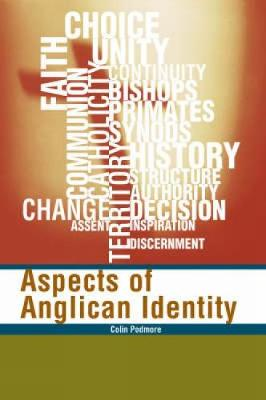 Aspects of Anglican Identity by Colin Podmore