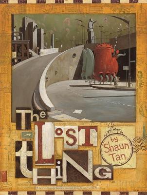 Lost Thing by Shaun Tan
