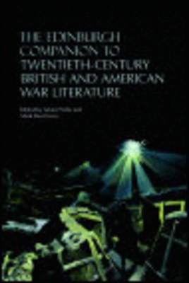 The Edinburgh Companion to Twentieth-Century British and American War Literature by Adam Piette