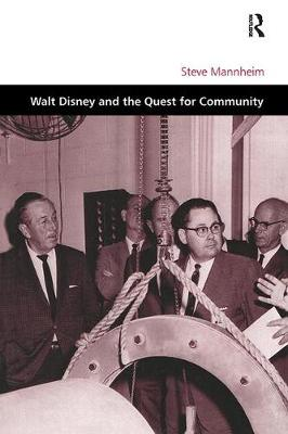 Walt Disney and the Quest for Community by Steve Mannheim