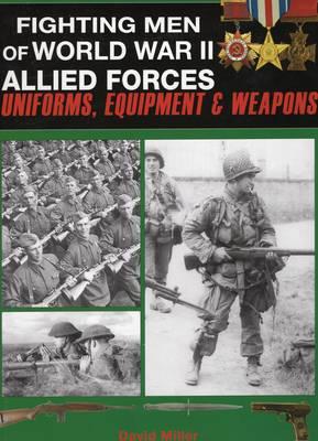 Fighting Men of World War II by David Miller