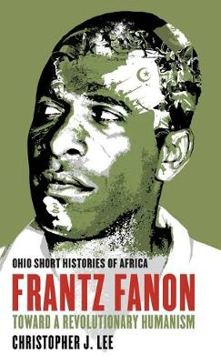 Frantz Fanon by Christopher J. Lee