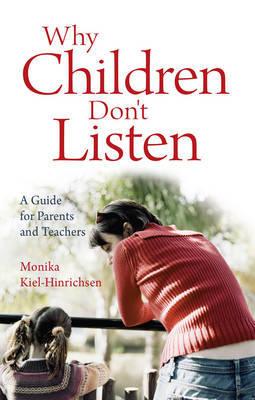 Why Children Don't Listen by Monika Kiel-Hinrichsen
