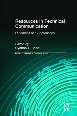 Resources in Technical Communication by Cynthia L. Selfe