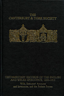 Testamentary Records of the English and Welsh Episcopate, 1200-1413 by C. M. Woolgar