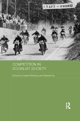 Competition in Socialist Society by Katalin Miklossy