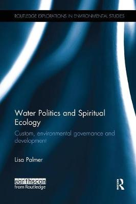 Water Politics and Spiritual Ecology by Lisa Palmer
