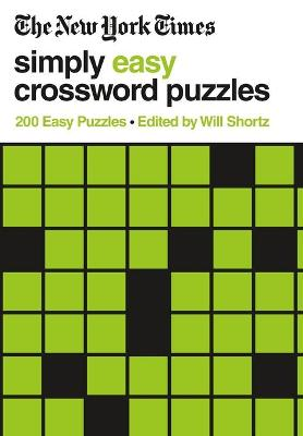 The New York Times Simply Easy Crossword Puzzles: 200 Easy Puzzles book