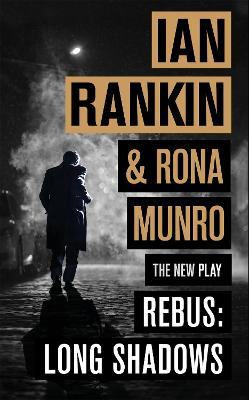 Rebus: Long Shadows: The New Play by Ian Rankin