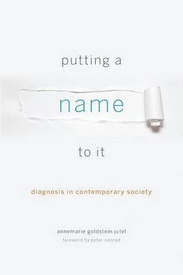 Putting a Name to It by Annemarie Goldstein Jutel