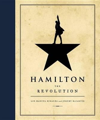 Hamilton by Lin-Manuel Miranda