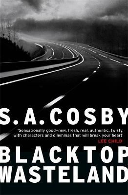 Blacktop Wasteland: one of the most thrilling and acclaimed crime novels of the year by S. A. Cosby