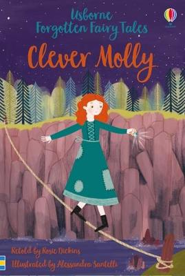 Forgotten Fairy Tales: Clever Molly by Rosie Dickins