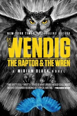 Raptor & the Wren by Chuck Wendig