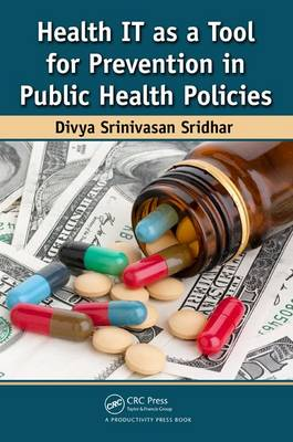 Health IT as a Tool for Prevention in Public Health Policies by Divya Srinivasan Sridhar