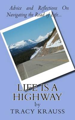 Life Is a Highway by Tracy Krauss