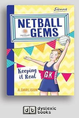 Keeping it Real: Netball Gems 6 by Aleesah Darlison