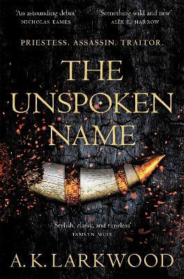 The Unspoken Name by A. K. Larkwood