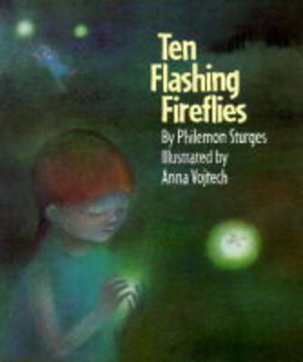Ten Flashing Fireflies by Philemon Sturges