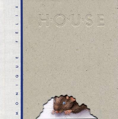 The House, The by Monique Felix