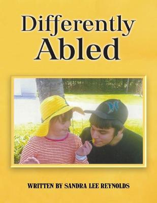 Differently Abled by Sandra Lee Reynolds