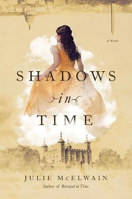 Shadows in Time: A Novel by Julie McElwain