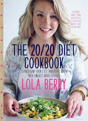 The 20/20 Diet Cookbook by Lola Berry