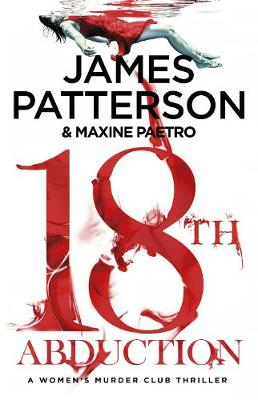 18th Abduction: Two mind-twisting cases collide (Women's Murder Club 18) by James Patterson