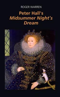 Peter Hall's 'A Midsummer Night's Dream' by Roger Warren