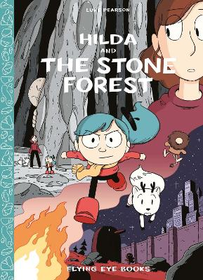 Hilda and the Stone Forest by Pearson Luke